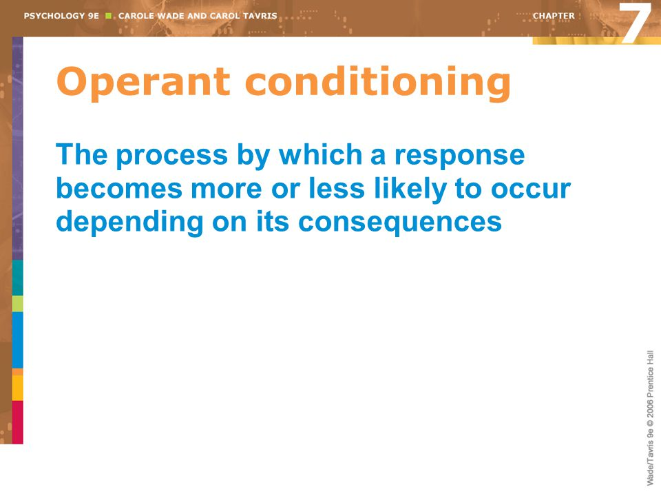 7 Operant conditioning.