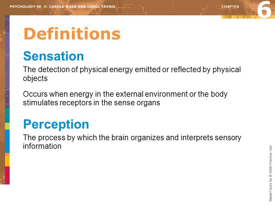 6 Definitions Sensation Perception