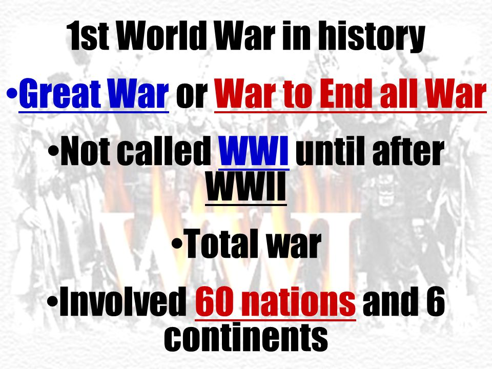 Great War or War to End all War Not called WWI until after WWII