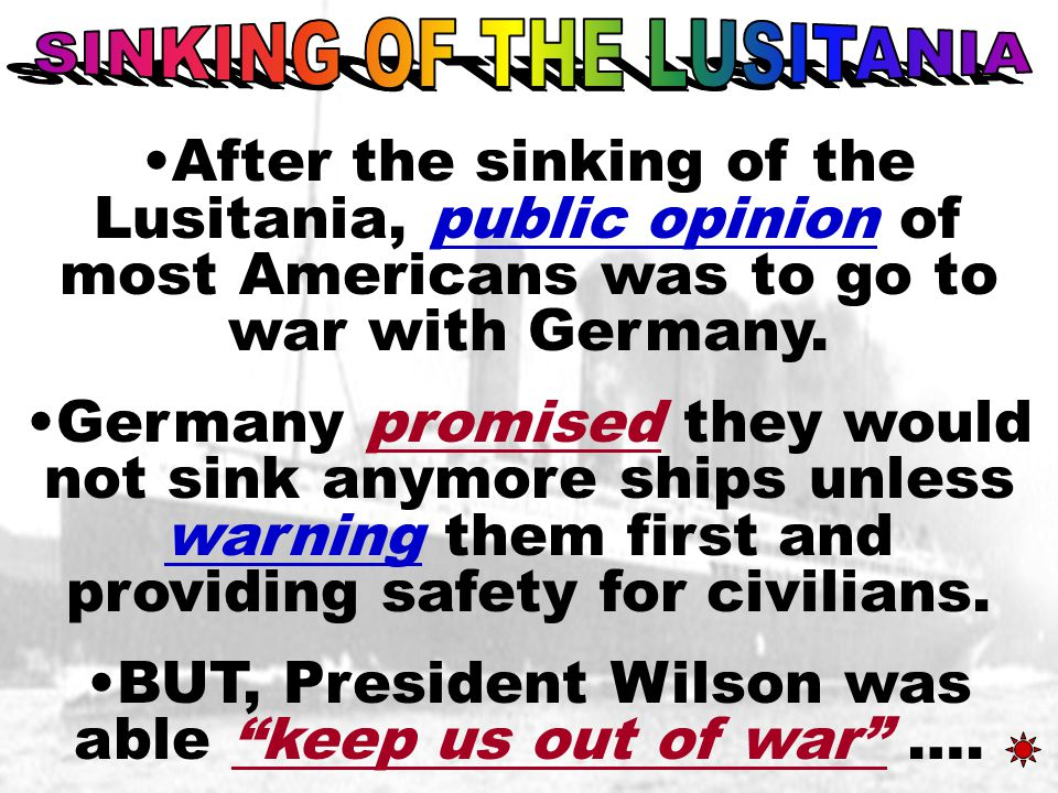 BUT, President Wilson was able keep us out of war ….