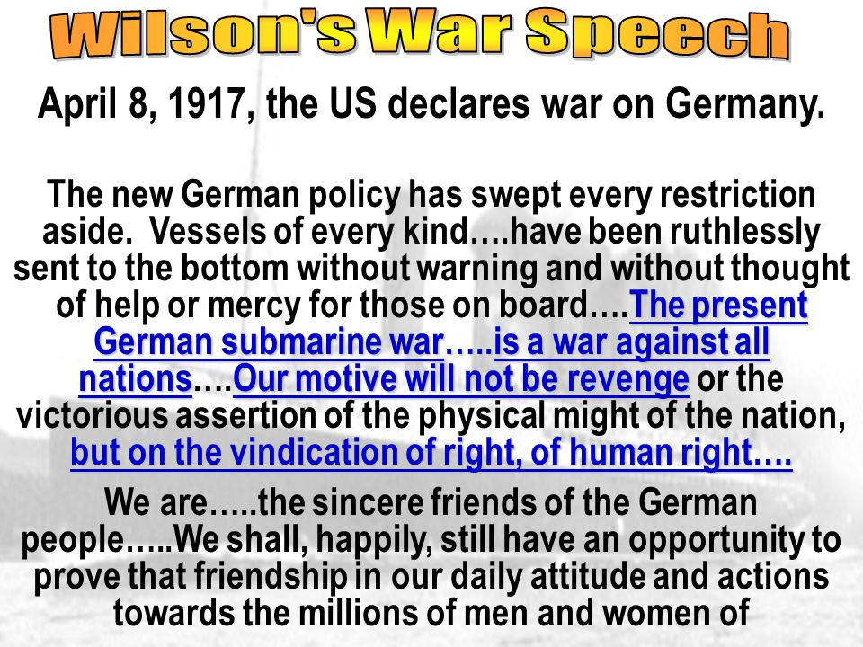 April 8, 1917, the US declares war on Germany.