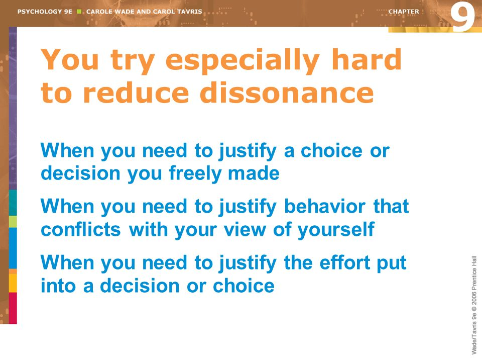 You try especially hard to reduce dissonance