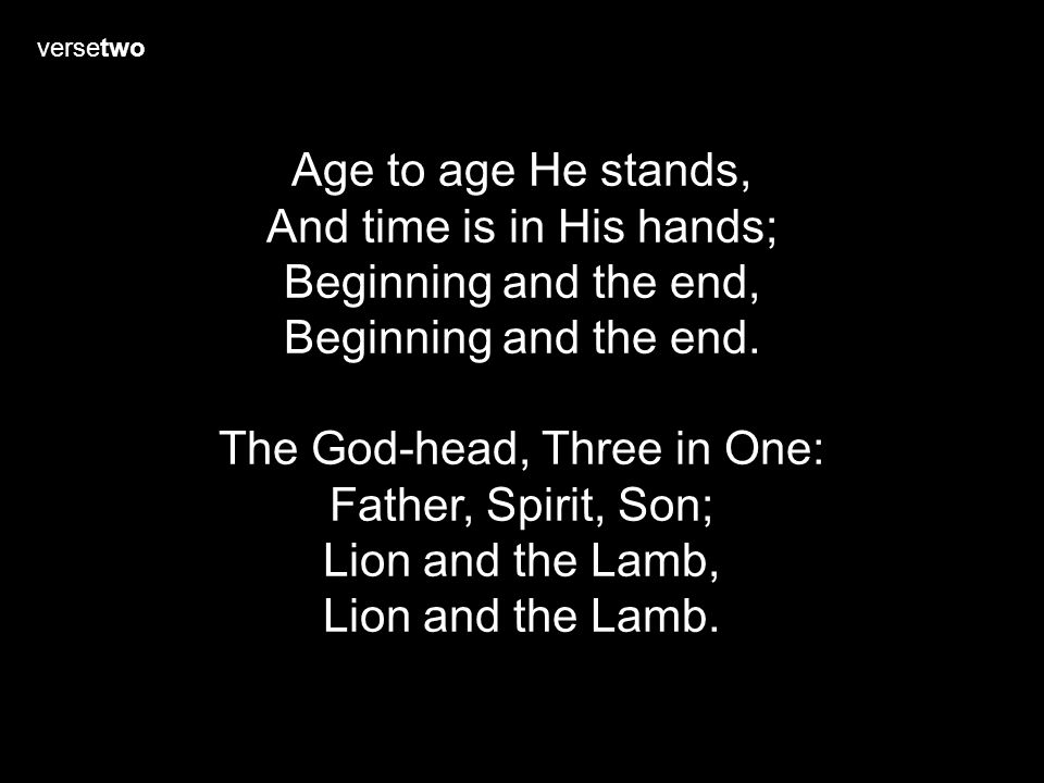 And time is in His hands; Beginning and the end,