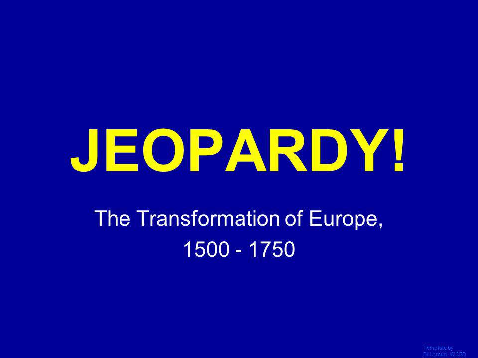 The Transformation of Europe, 1500 - 1750