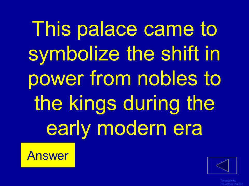 This palace came to symbolize the shift in power from nobles to the kings during the early modern era