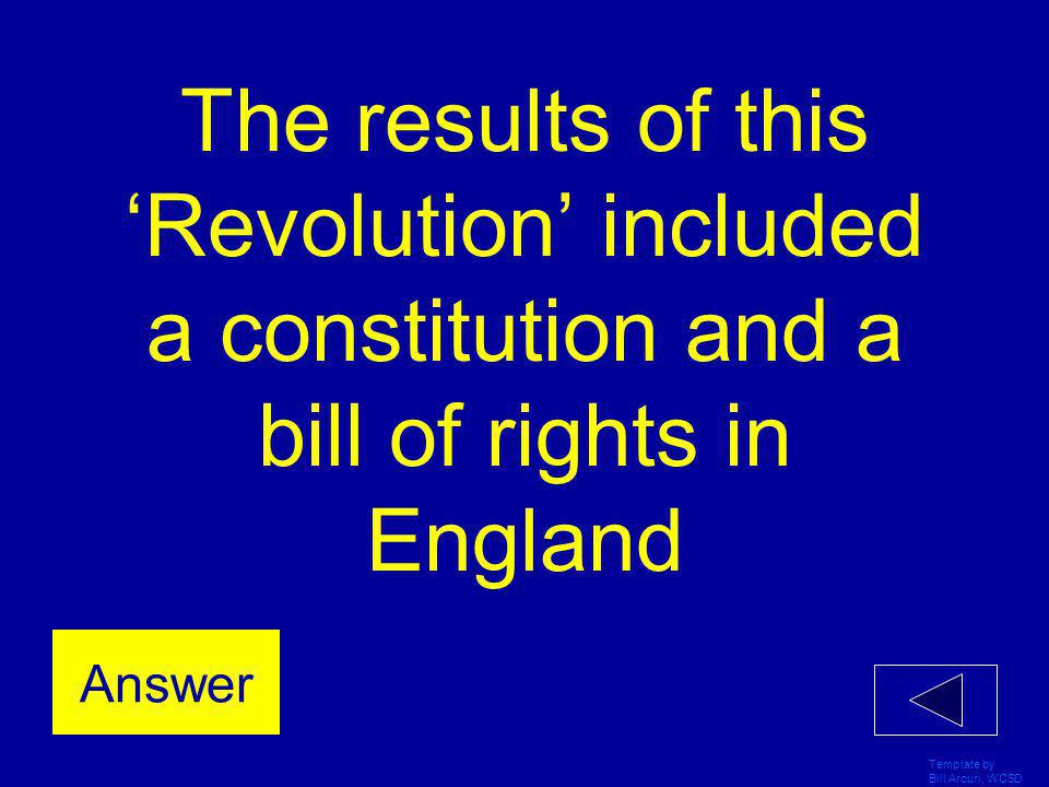 The results of this 'Revolution' included a constitution and a bill of rights in England