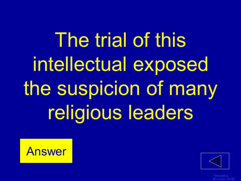 The trial of this intellectual exposed the suspicion of many religious leaders