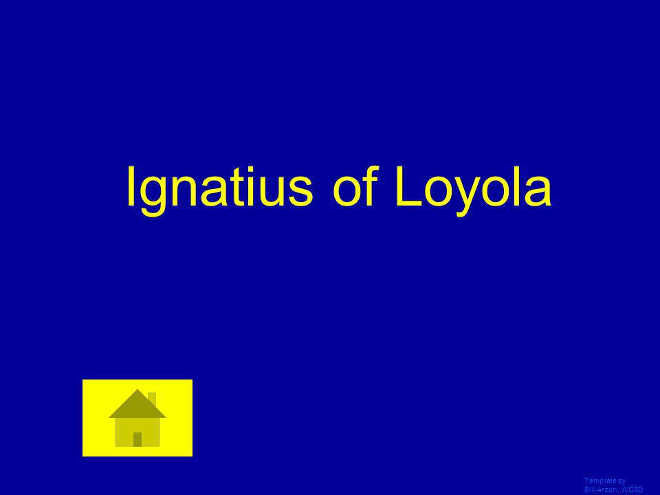 Ignatius of Loyola Template by Bill Arcuri, WCSD