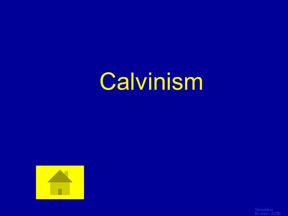 Calvinism Template by Bill Arcuri, WCSD