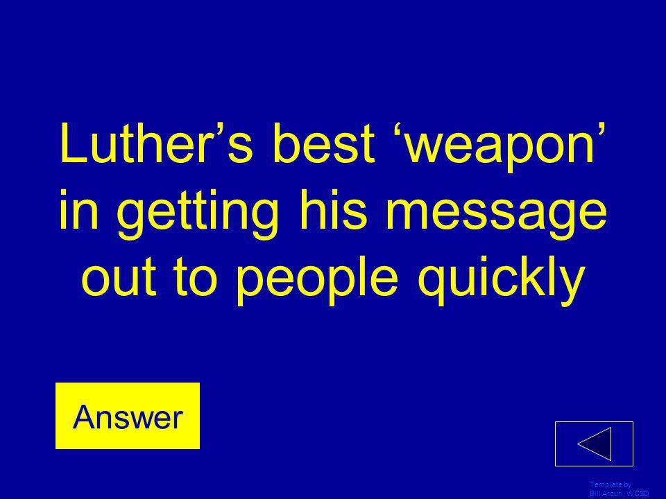 Luther's best 'weapon' in getting his message out to people quickly