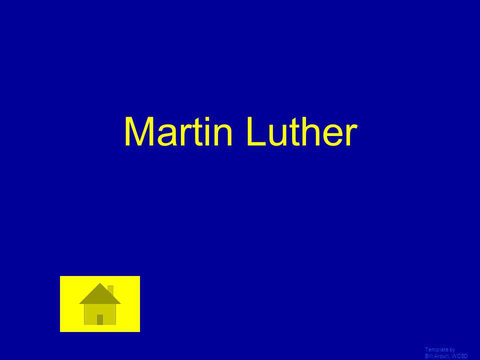 Martin Luther Template by Bill Arcuri, WCSD