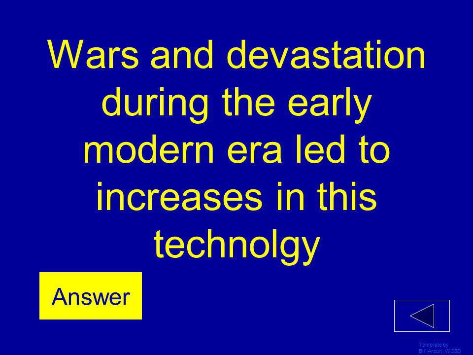 Wars and devastation during the early modern era led to increases in this technolgy
