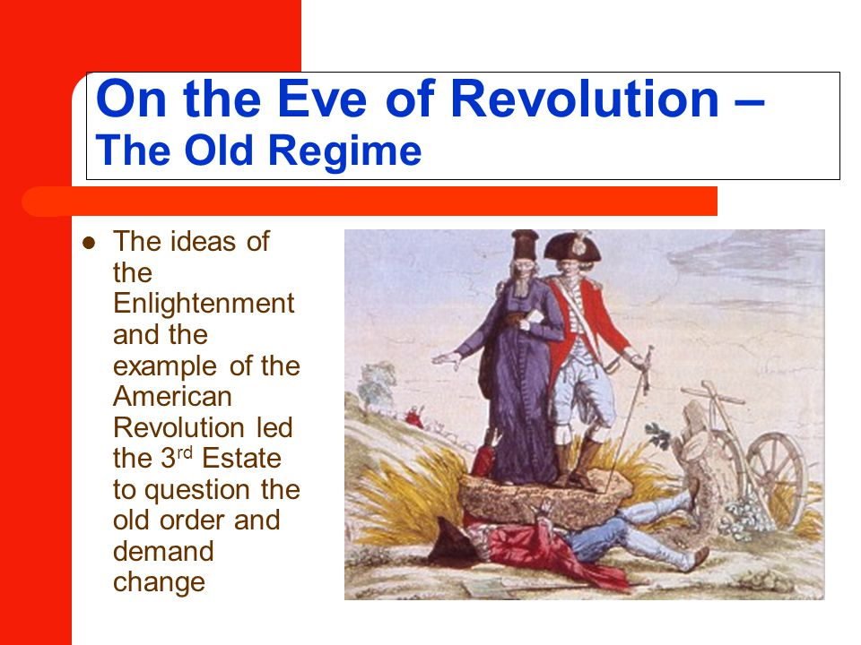 On the Eve of Revolution – The Old Regime