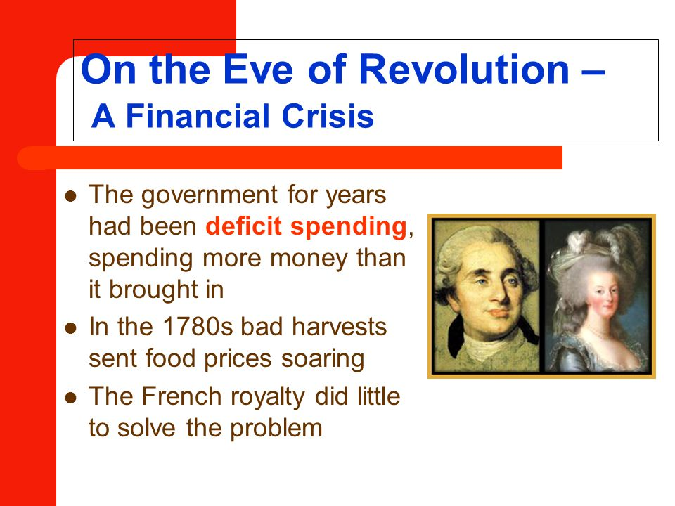 On the Eve of Revolution – A Financial Crisis