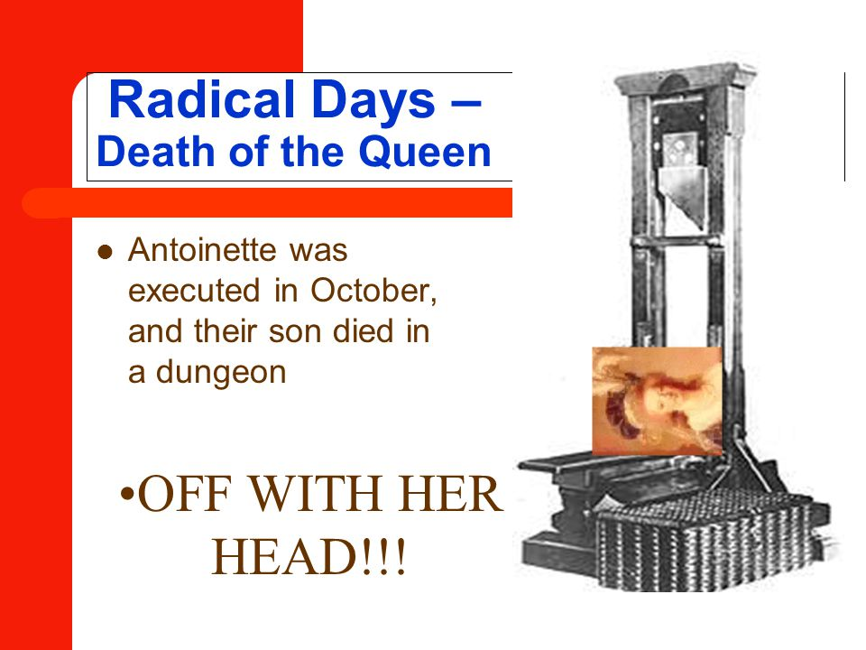 Radical Days – Death of the Queen