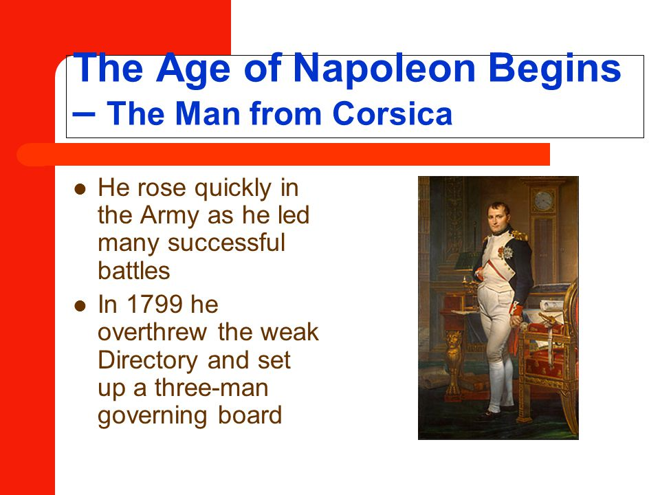 The Age of Napoleon Begins – The Man from Corsica
