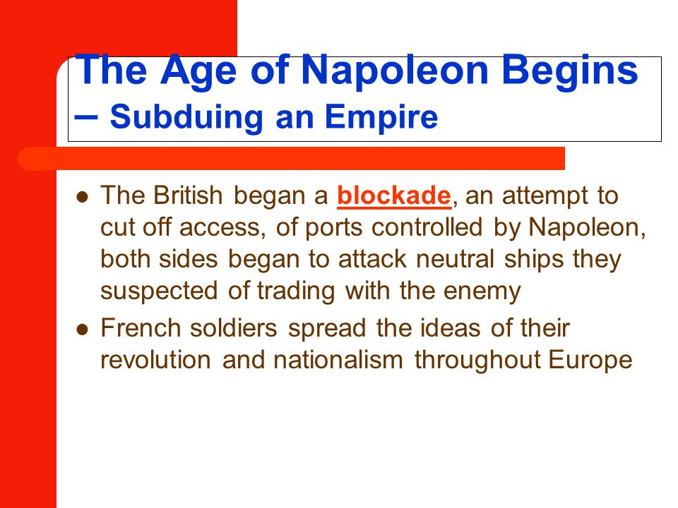 The Age of Napoleon Begins – Subduing an Empire