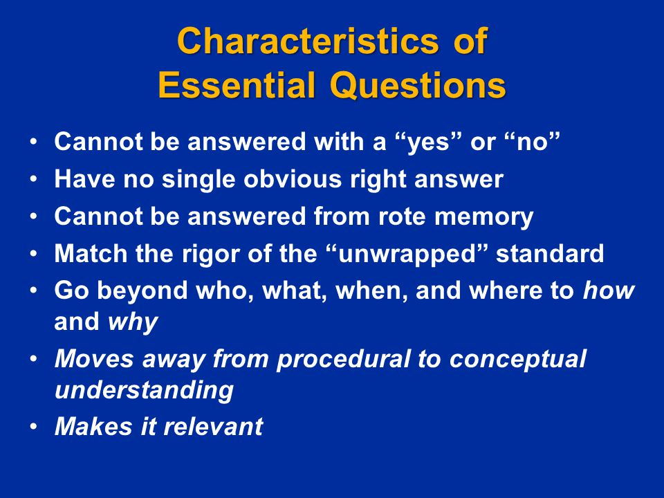 Characteristics of Essential Questions