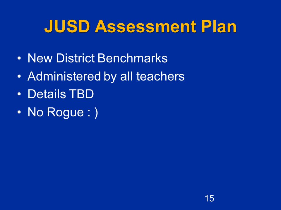 JUSD Assessment Plan New District Benchmarks