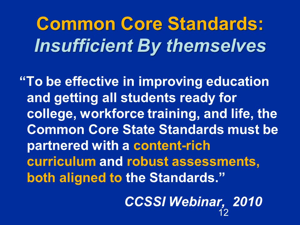 Common Core Standards: Insufficient By themselves