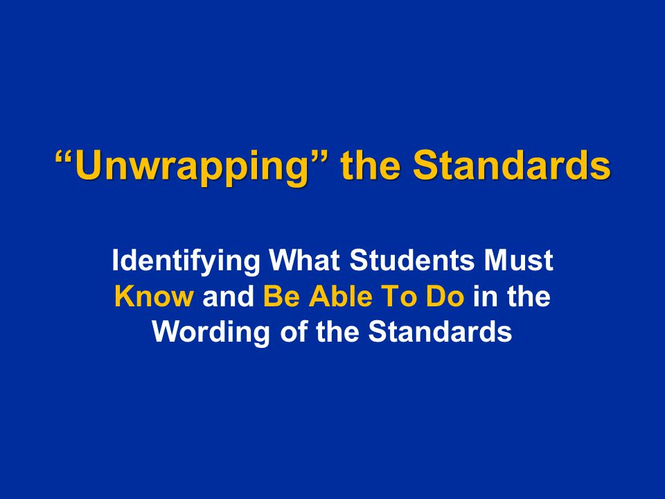 Unwrapping the Standards