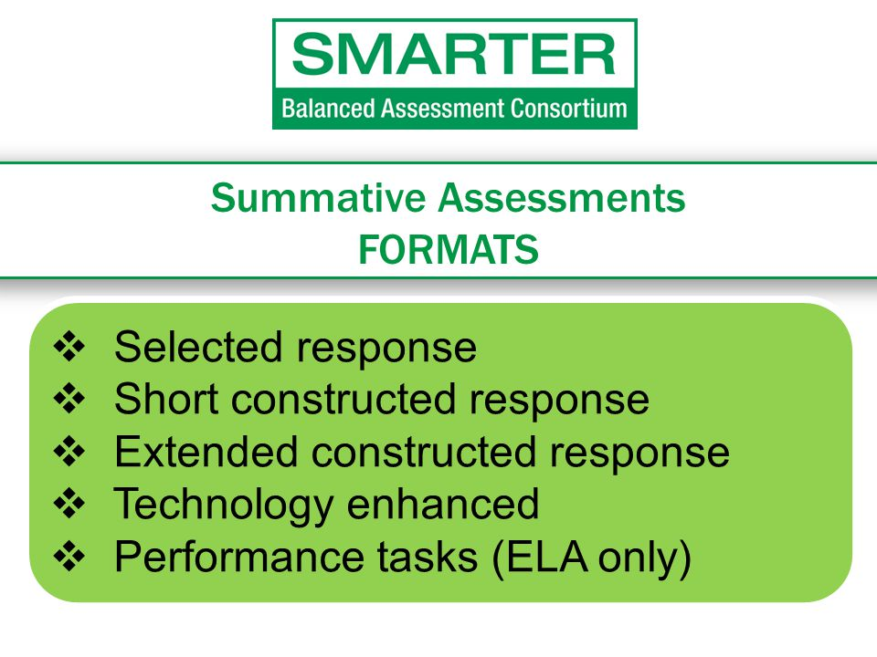 Summative Assessments FORMATS