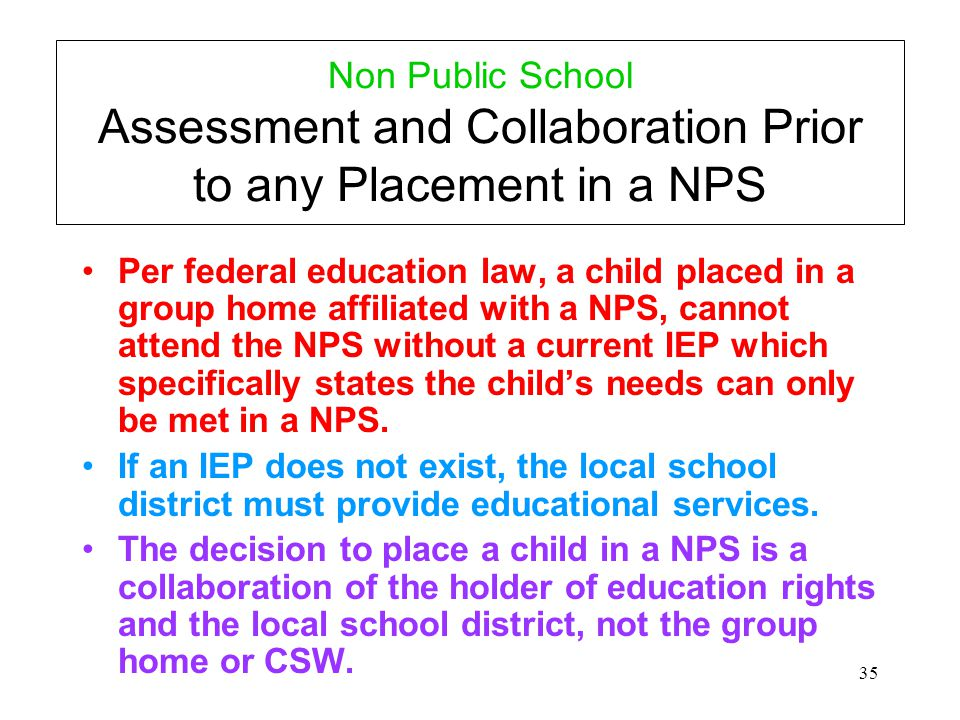 Non Public School Assessment and Collaboration Prior to any Placement in a NPS