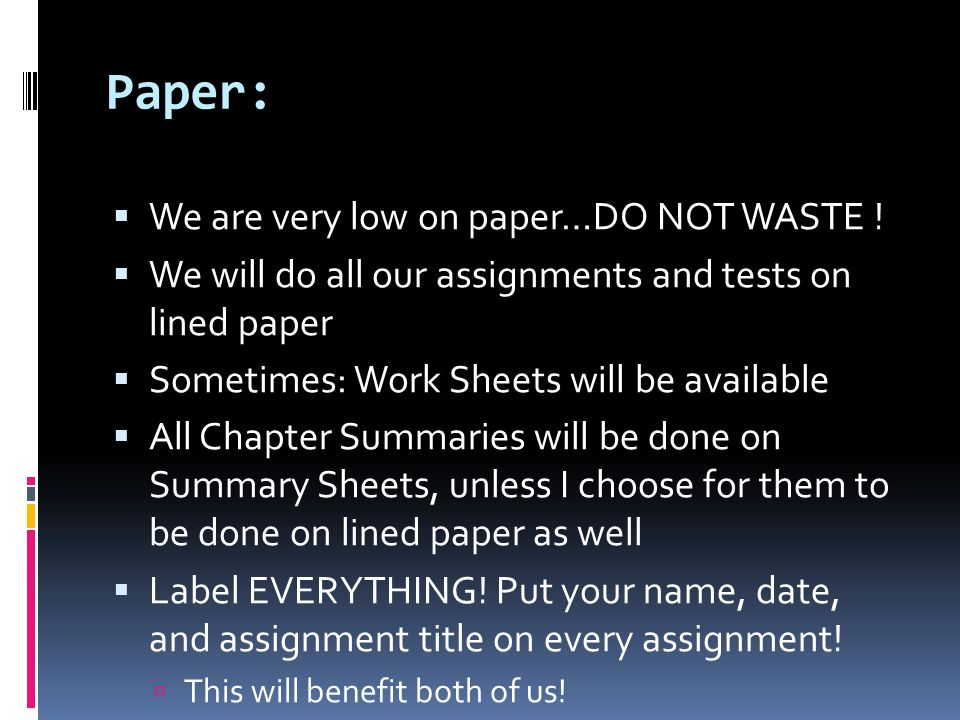 Paper: We are very low on paper…DO NOT WASTE !