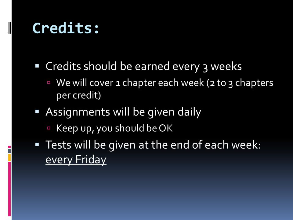 Credits: Credits should be earned every 3 weeks