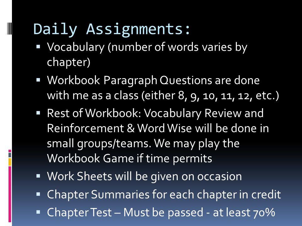 Daily Assignments: Vocabulary (number of words varies by chapter)