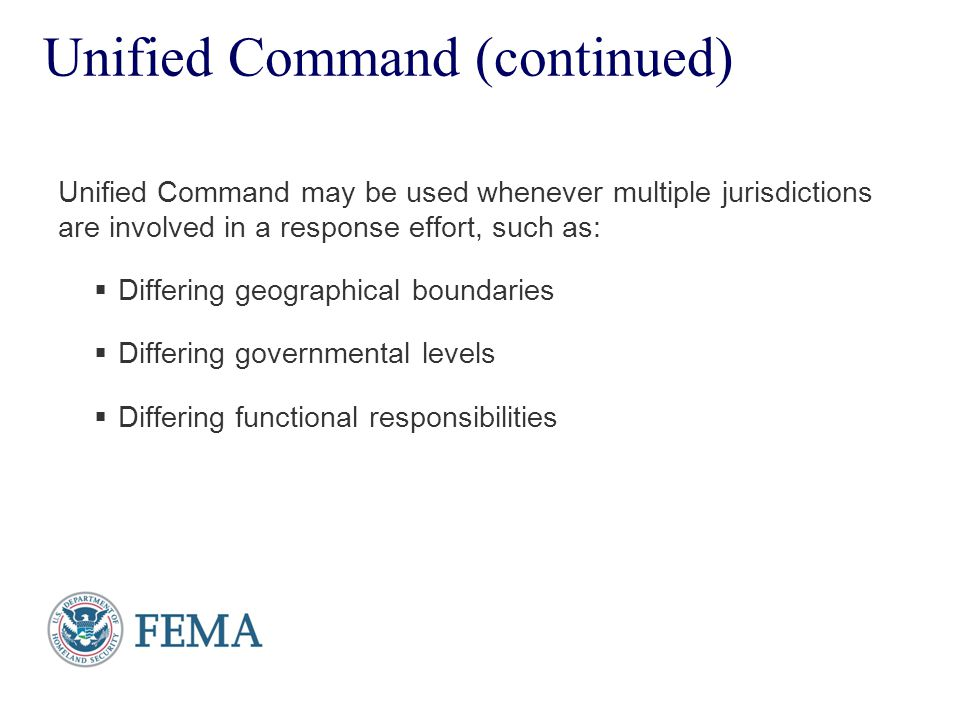 Unified Command (continued)