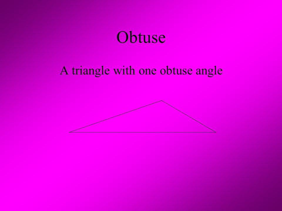 A triangle with one obtuse angle