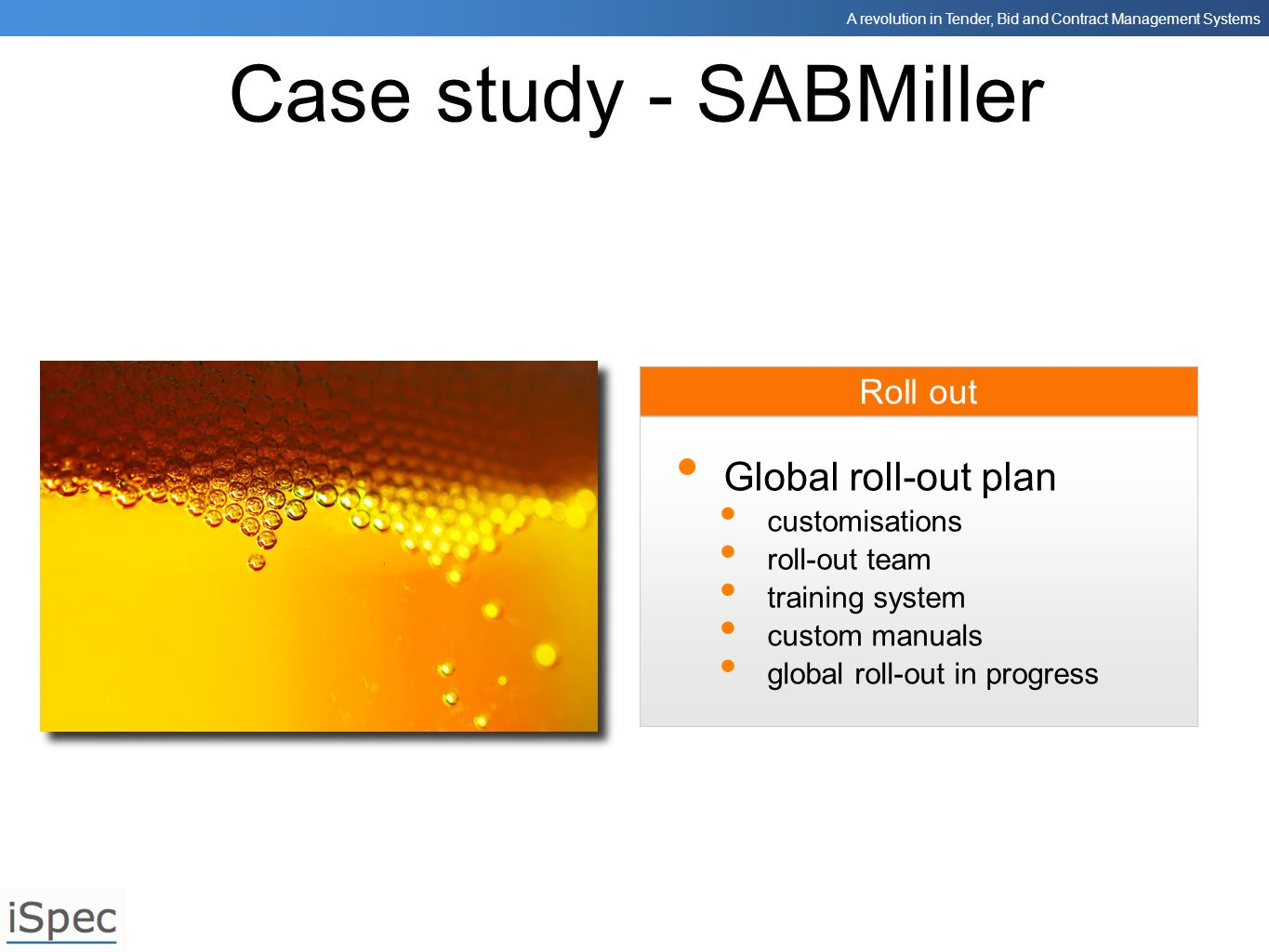 Case study - SABMiller Global roll-out plan Roll out customisations