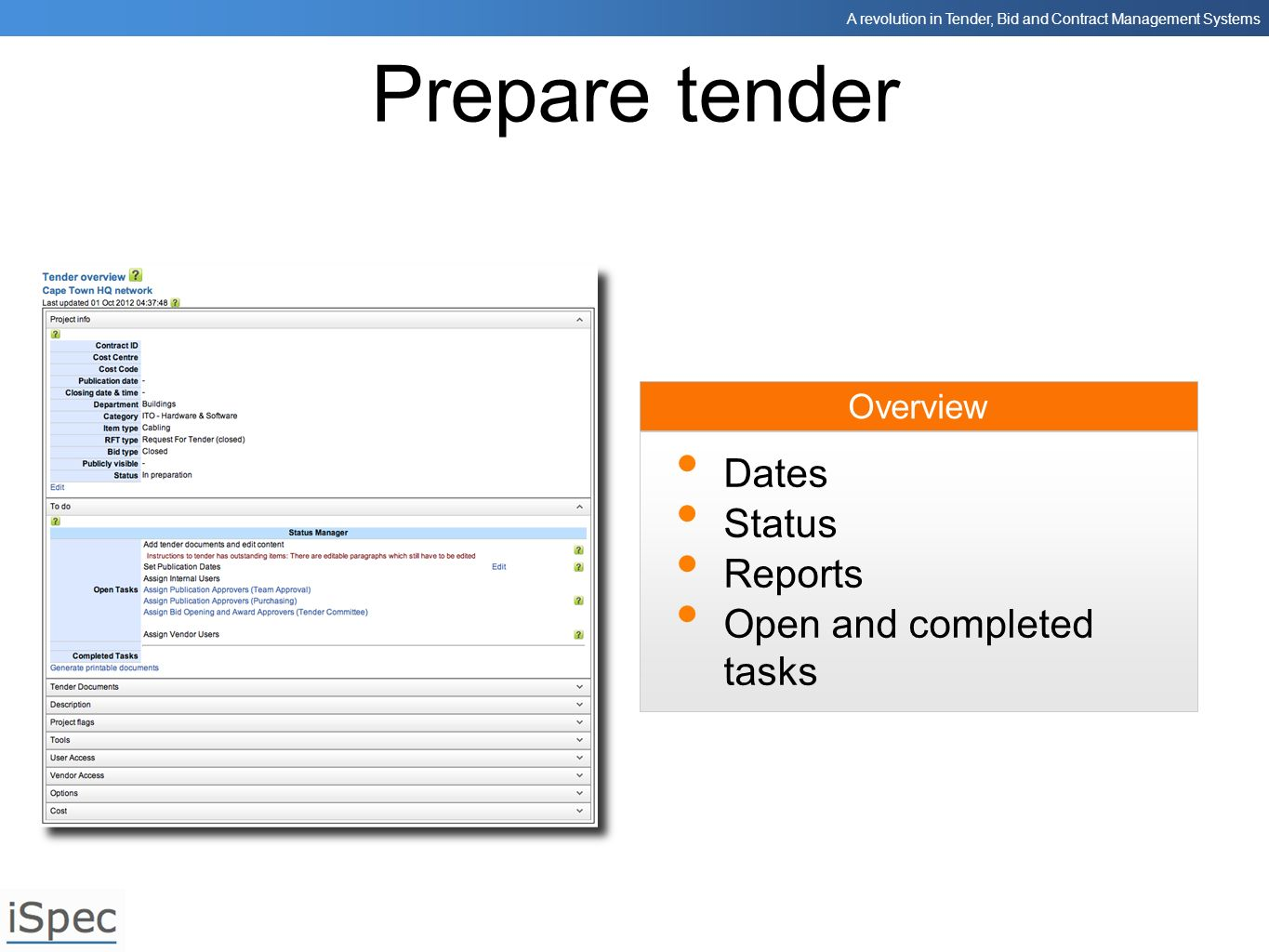 Prepare tender Dates Status Reports Open and completed tasks Overview
