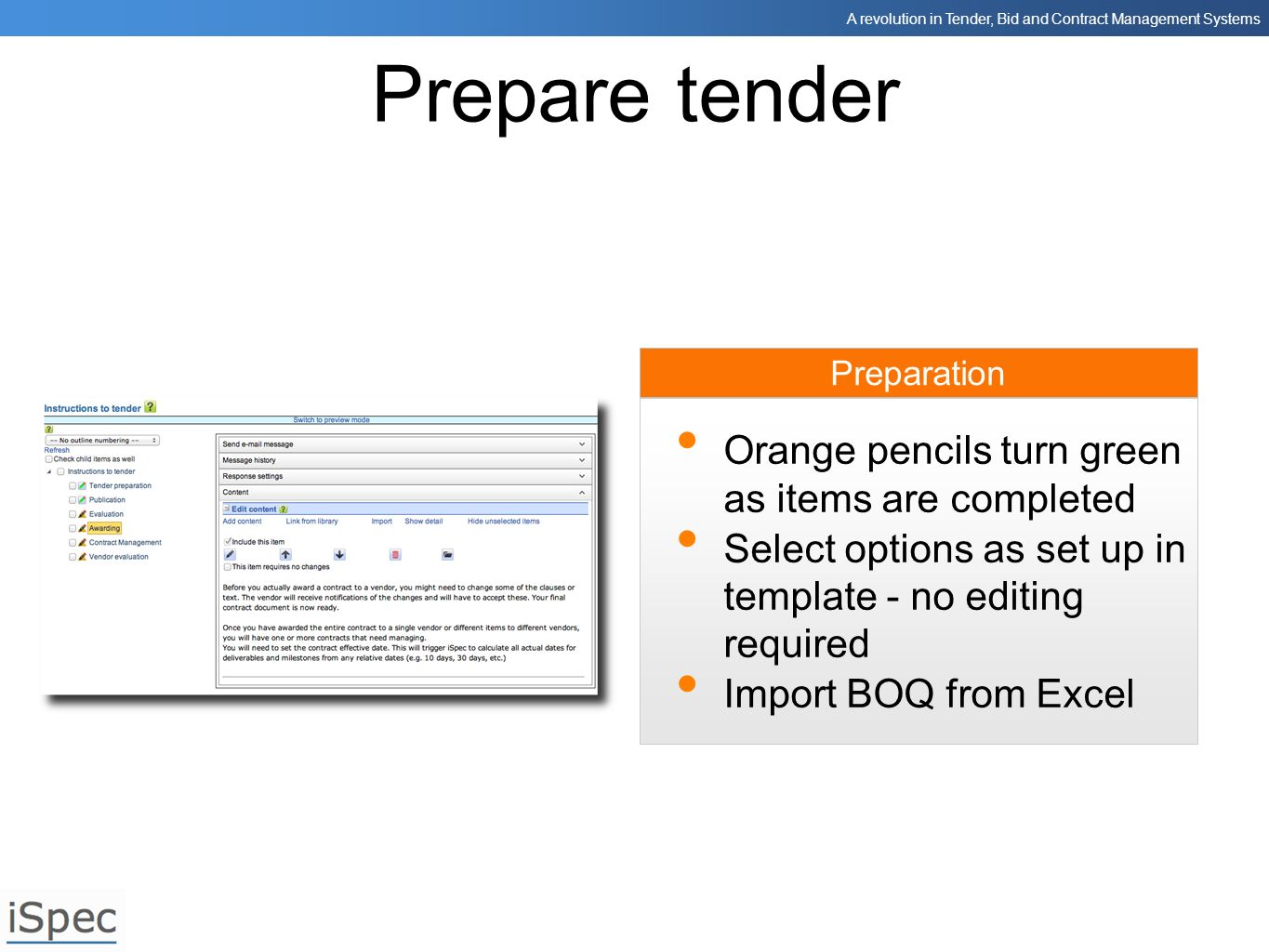 Prepare tender Orange pencils turn green as items are completed