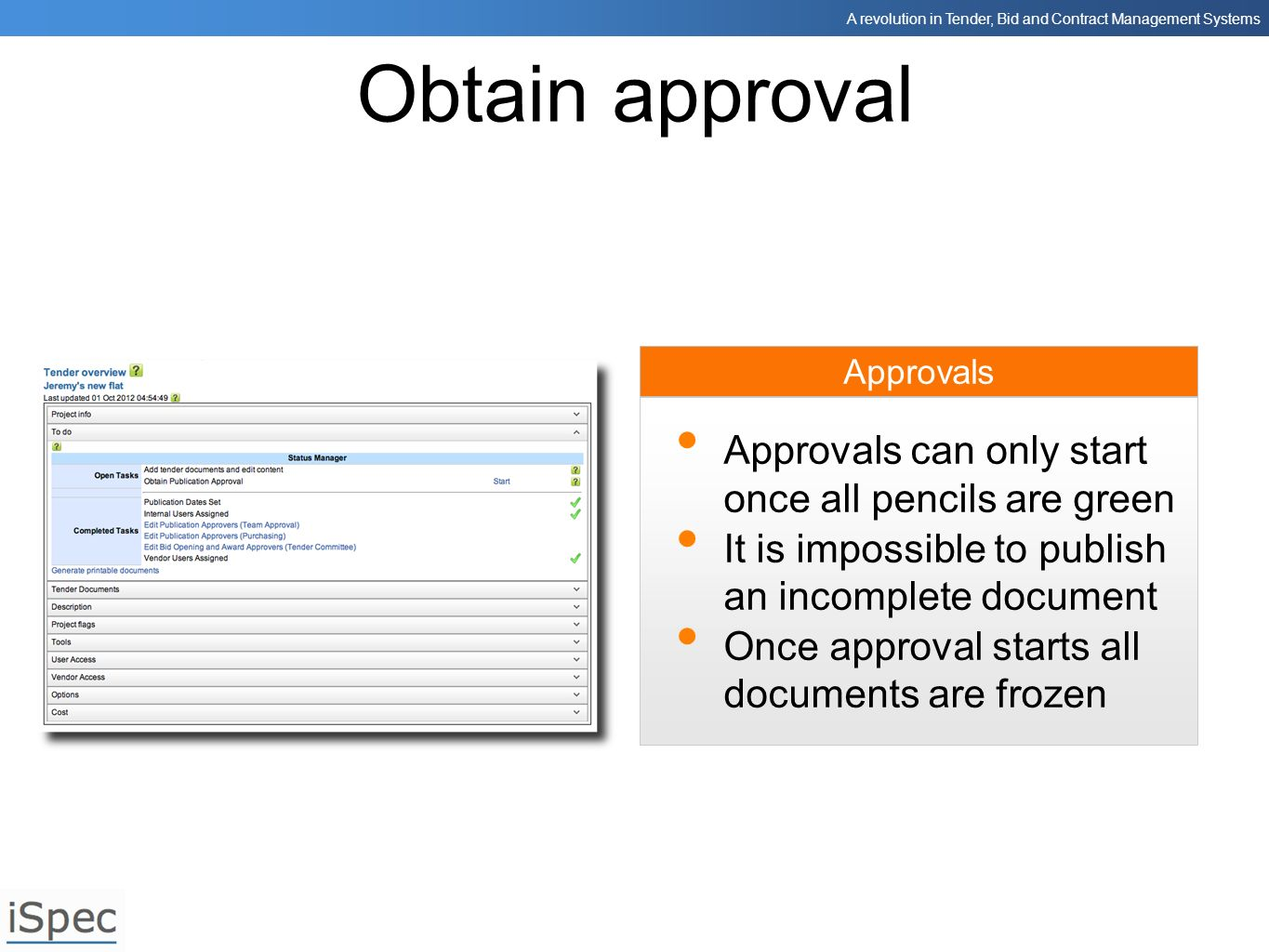 Obtain approval Approvals can only start once all pencils are green