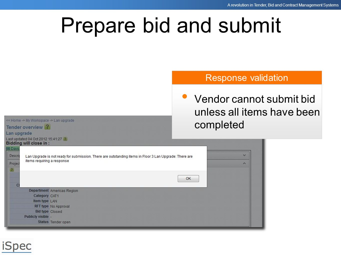 Prepare bid and submit Response validation. Vendor cannot submit bid unless all items have been completed.