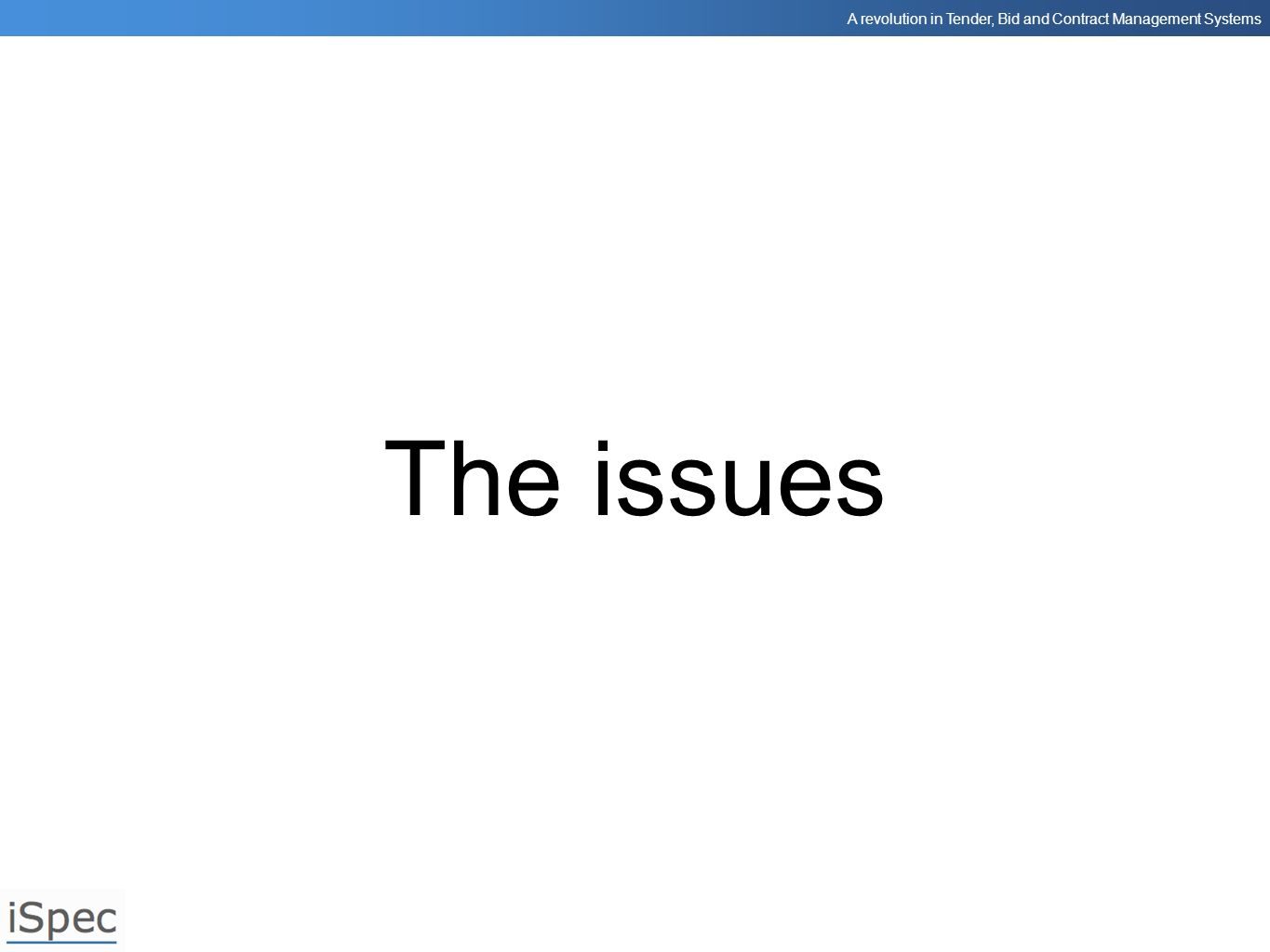 The issues First of all let's take a look at the issues