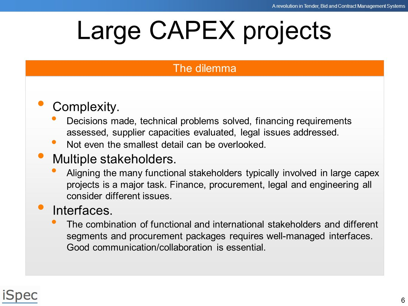 Large CAPEX projects Complexity. Multiple stakeholders. Interfaces.