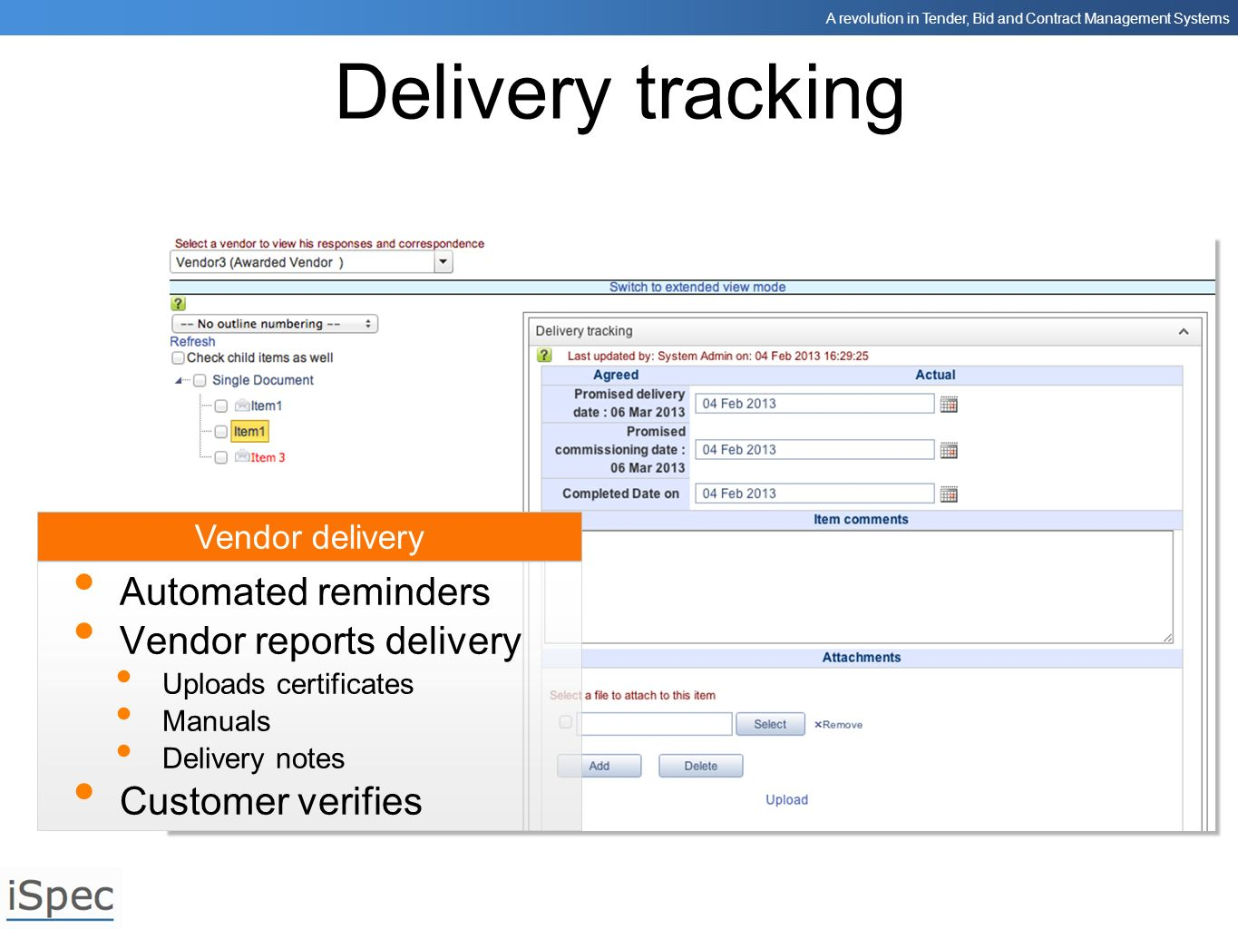 Delivery tracking Automated reminders Vendor reports delivery
