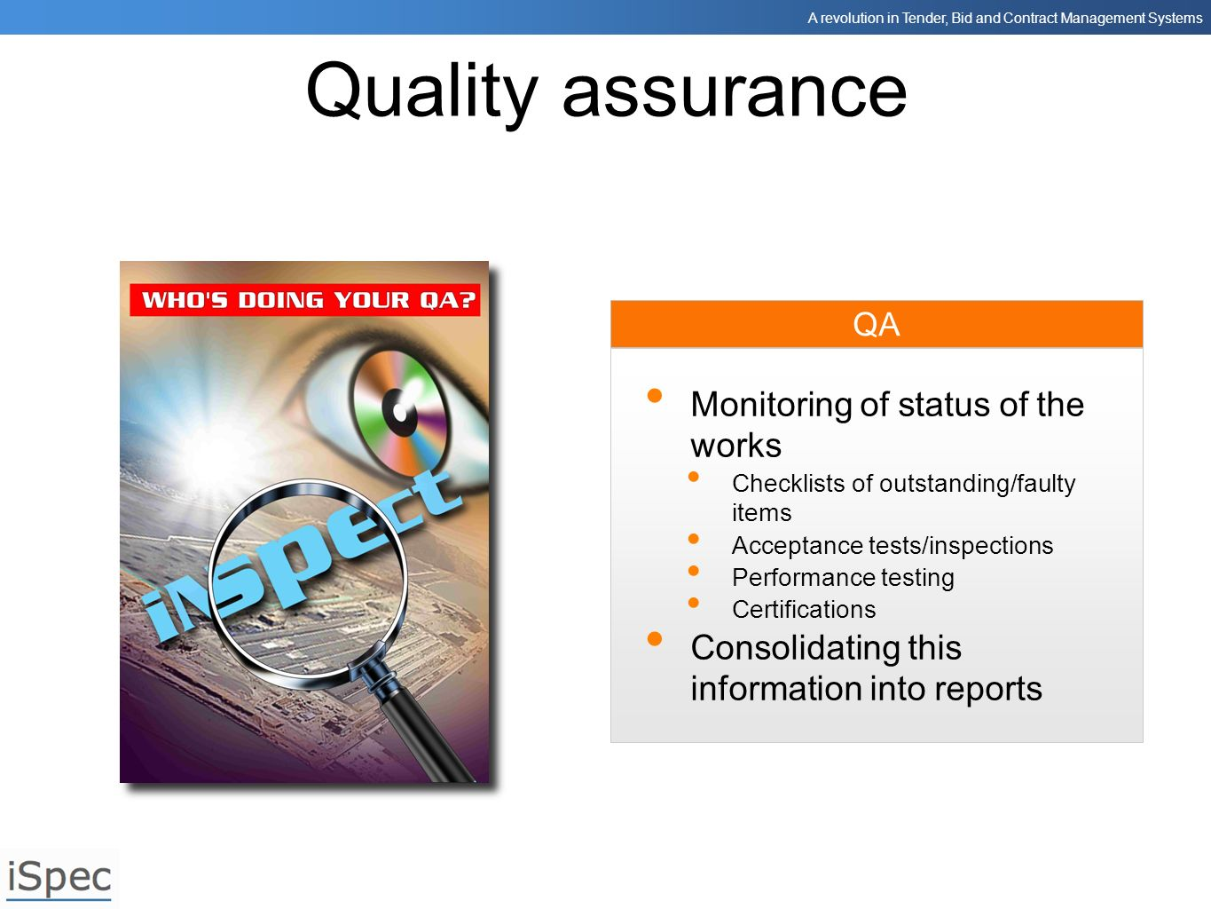 Quality assurance Monitoring of status of the works