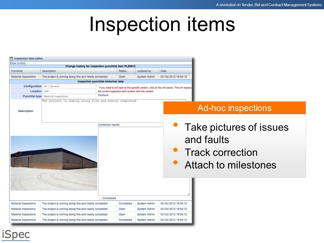 Inspection items Take pictures of issues and faults Track correction