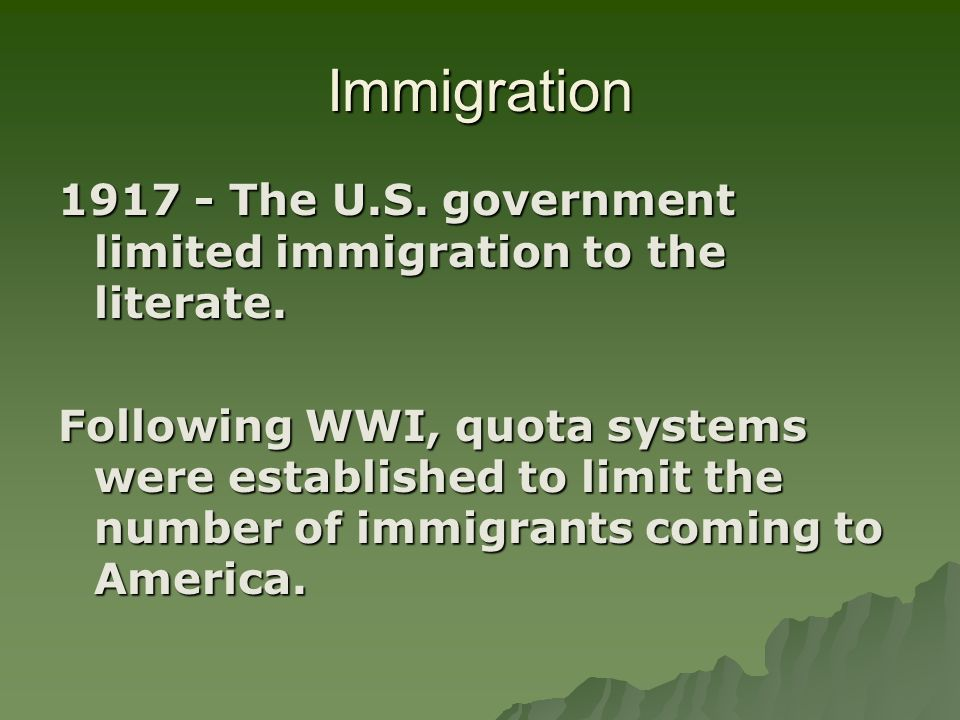 Immigration1917 - The U.S. government limited immigration to the literate.