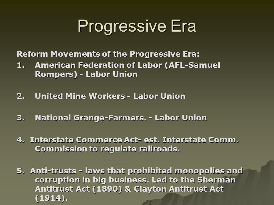 Progressive Era Reform Movements of the Progressive Era: