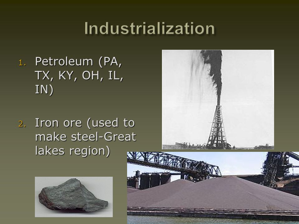 Industrialization Petroleum (PA, TX, KY, OH, IL, IN)