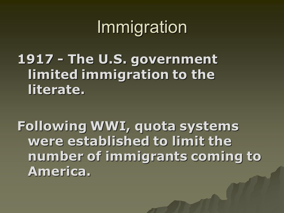 Immigration 1917 - The U.S. government limited immigration to the literate.
