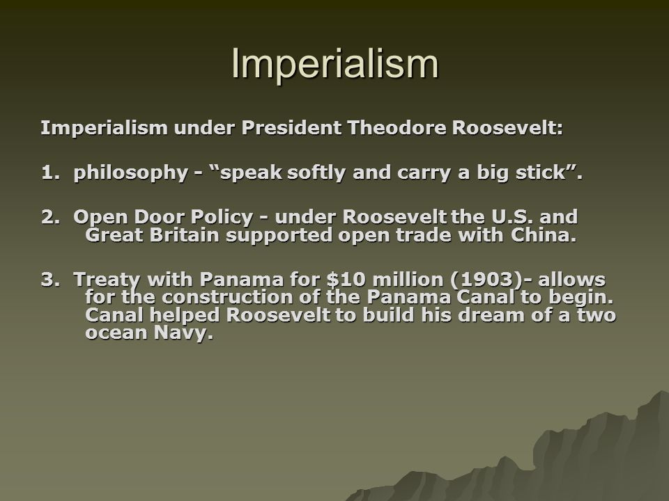 Imperialism Imperialism under President Theodore Roosevelt:
