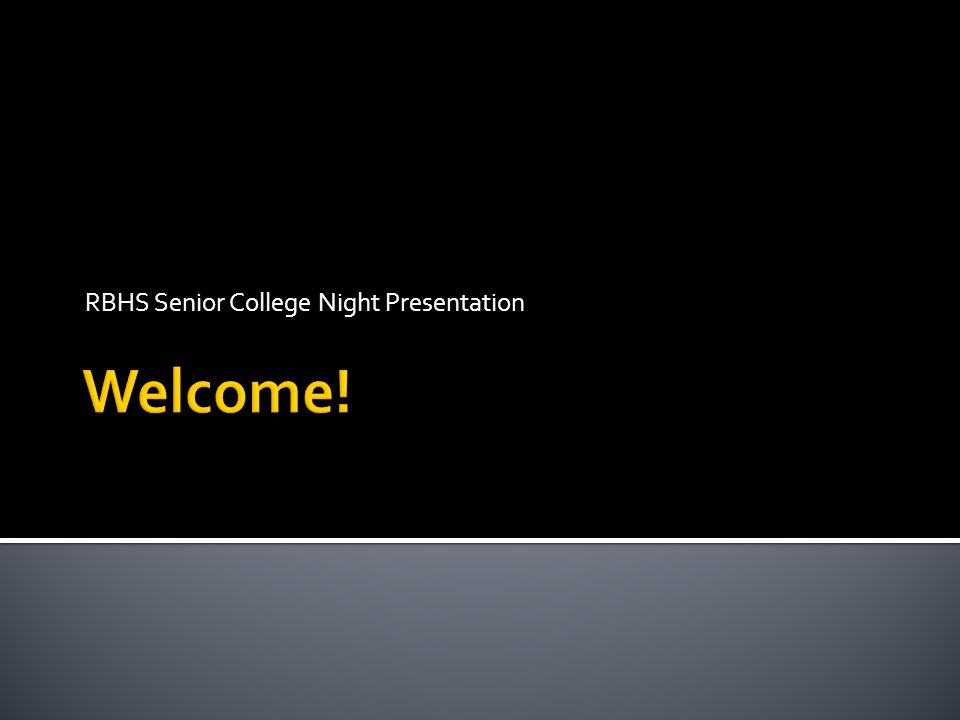 RBHS Senior College Night Presentation