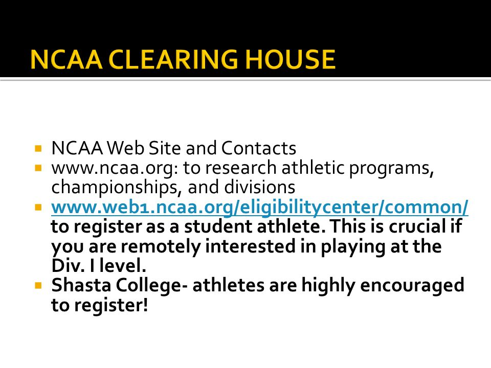 NCAA CLEARING HOUSE NCAA Web Site and Contacts