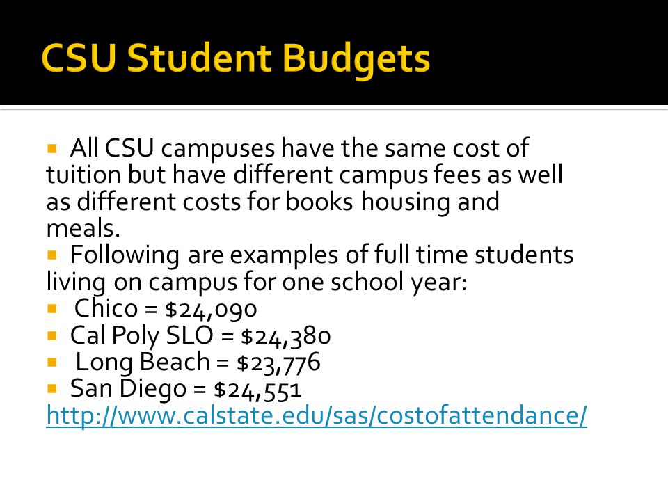 CSU Student Budgets All CSU campuses have the same cost of